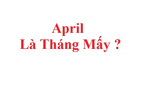 April la thang may