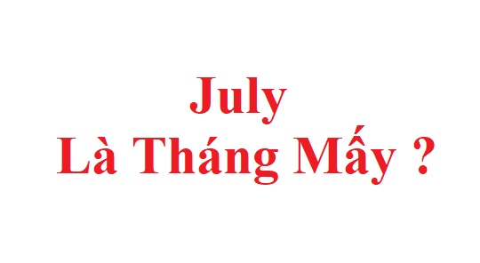 July la thang may