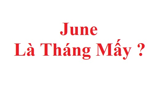 June la thang may